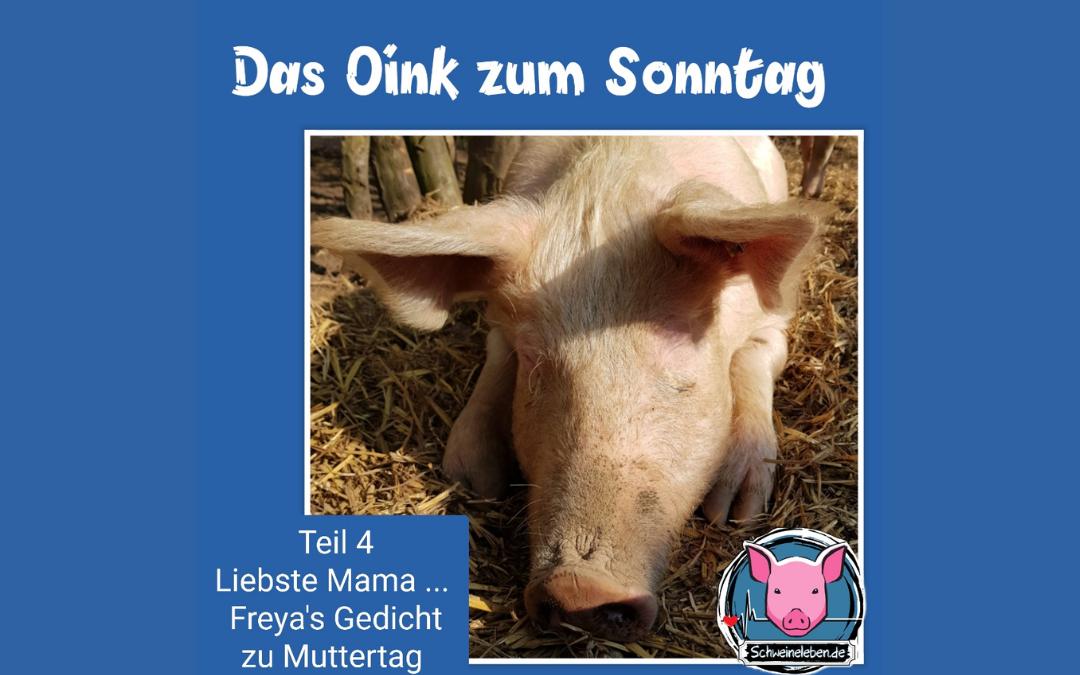 Das Oink zum Sonntag (Teil 4) – Freya's Gedicht zu Muttertag (von Conny Unterberg)