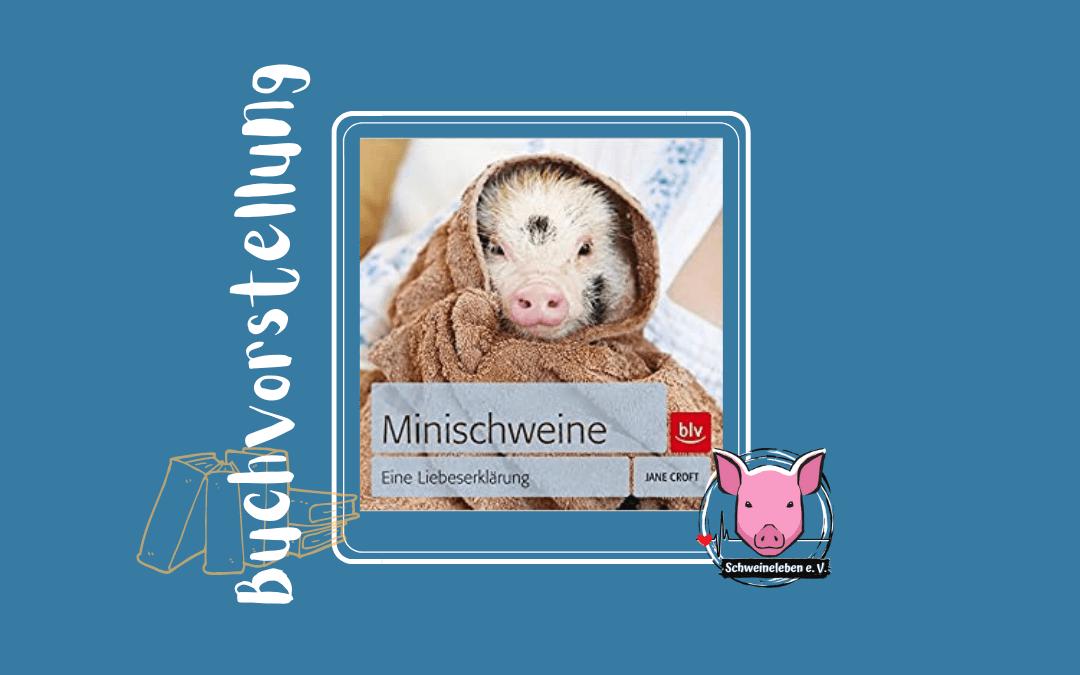 Buchvorstellung – Minischweine – eine Liebeserklärung von Jane Croft aus dem blv-Verlag