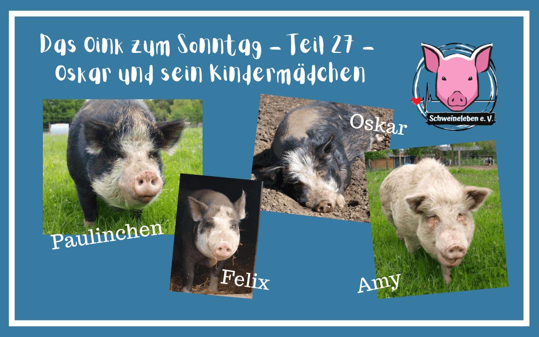 Das Oink zum Sonntag (Teil 27) – Oskar und sein Kindermädchen (von Jutta Kosmala/Sabine Kipka)